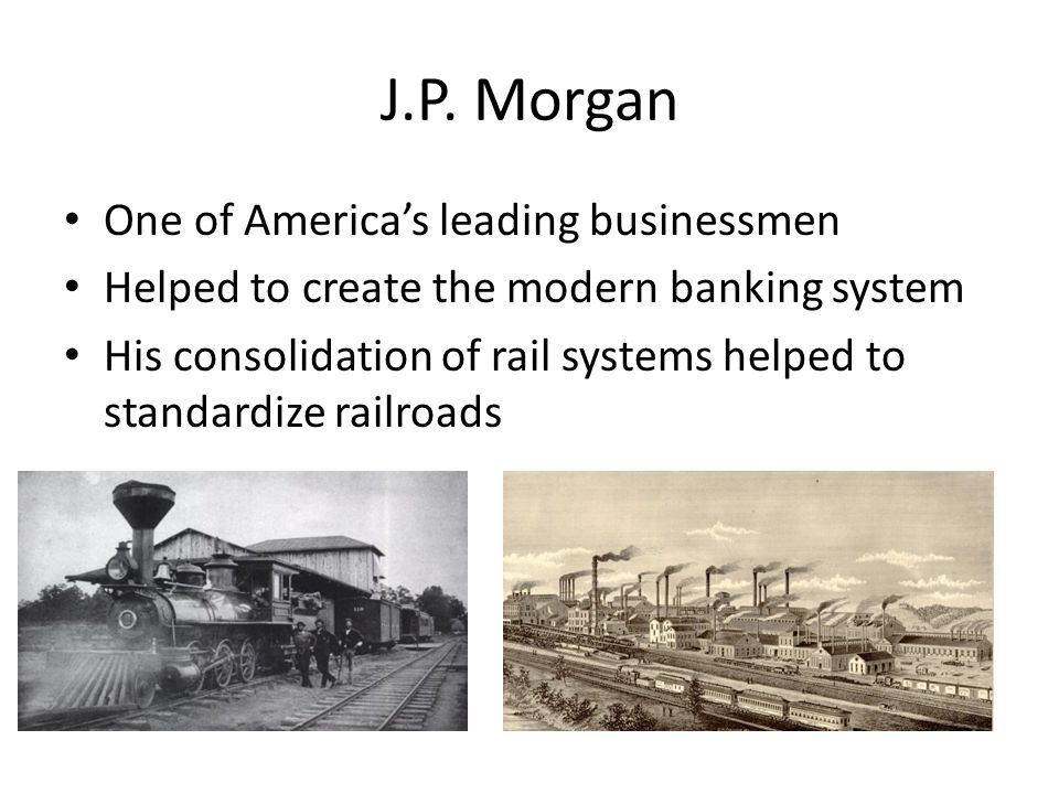 J.P. Morgan One of America's leading businessmen