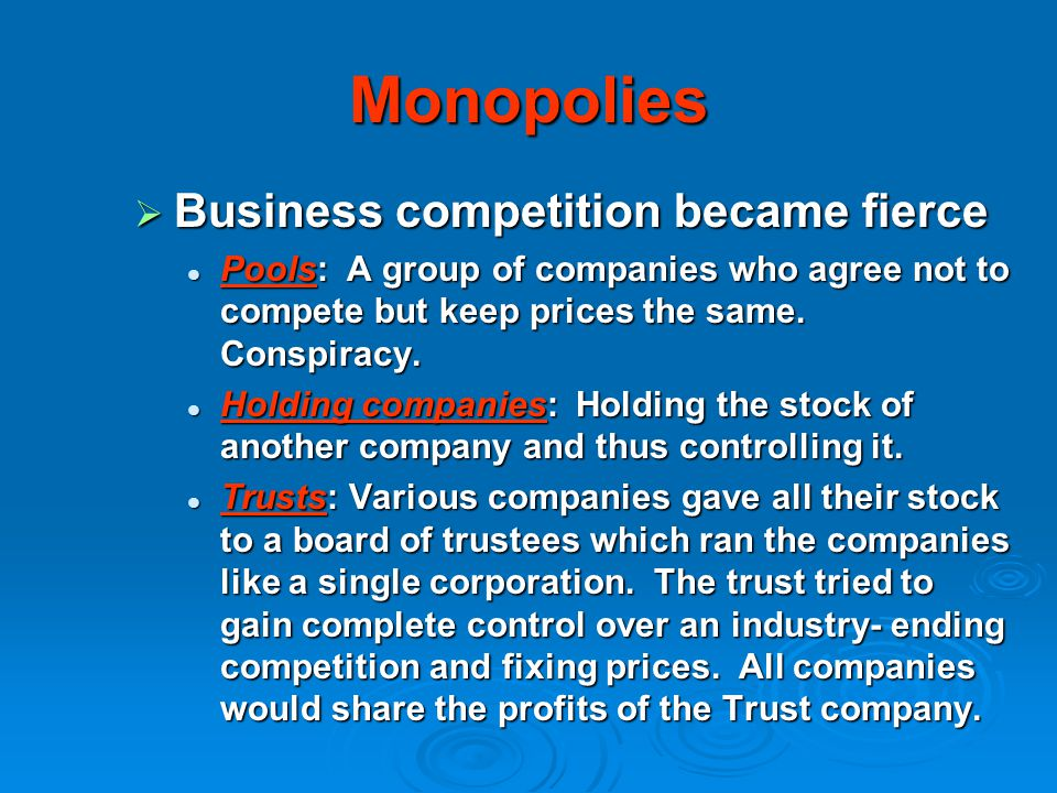 Monopolies Business competition became fierce