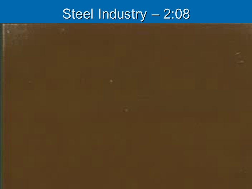 Steel Industry – 2:08
