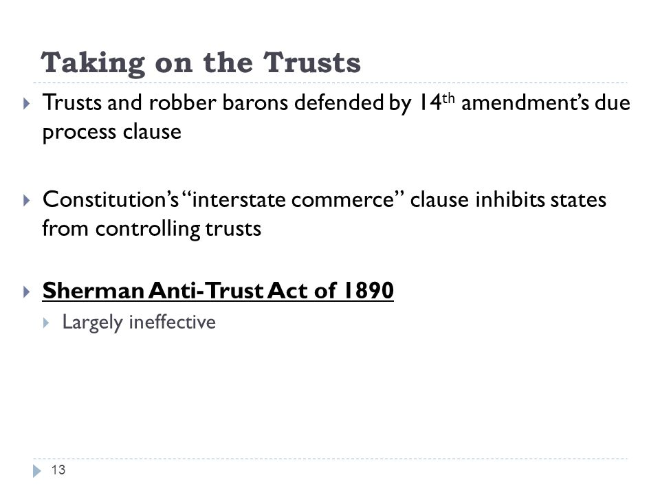 Taking on the Trusts Trusts and robber barons defended by 14th amendment's due process clause.
