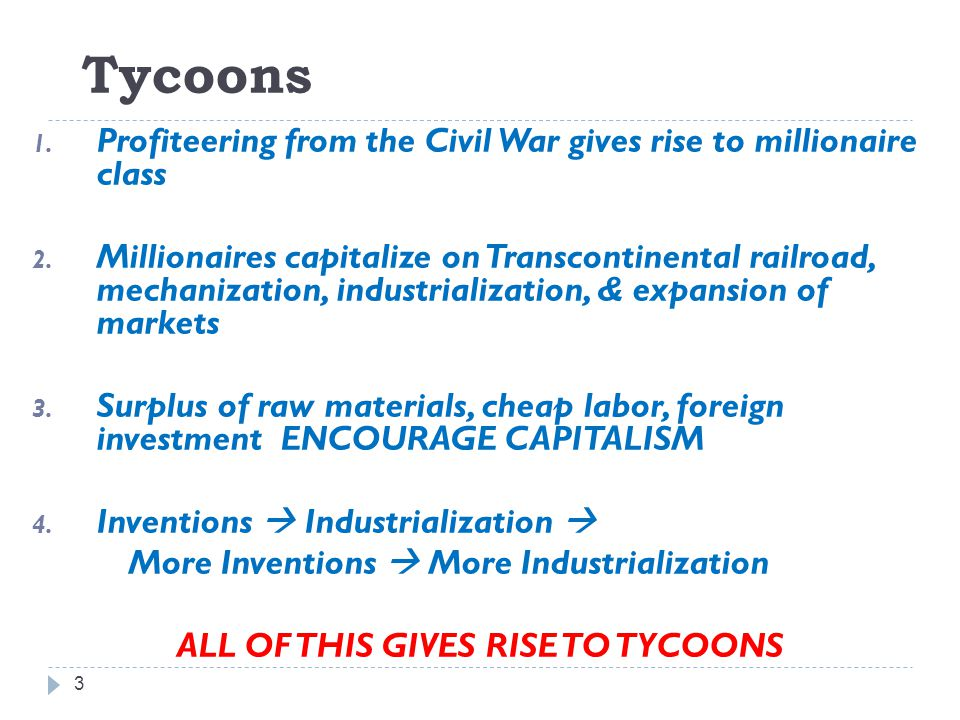 ALL OF THIS GIVES RISE TO TYCOONS