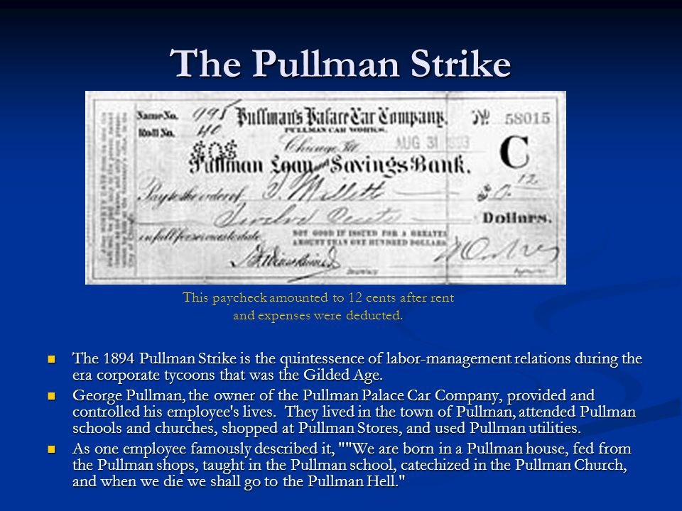 The Pullman Strike This paycheck amounted to 12 cents after rent and expenses were deducted.