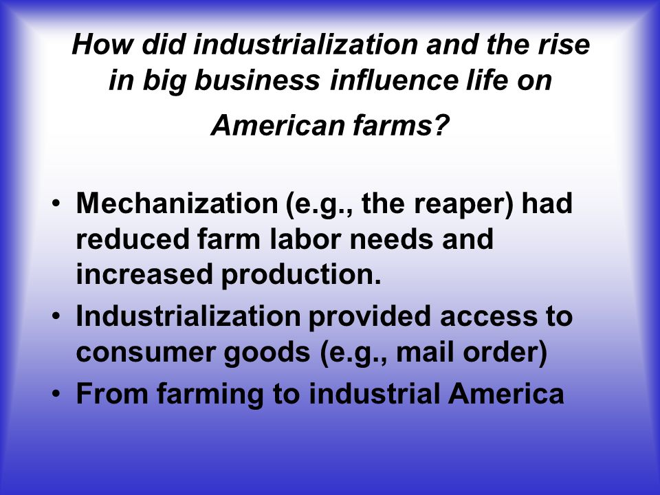 How did industrialization and the rise in big business influence life on American farms