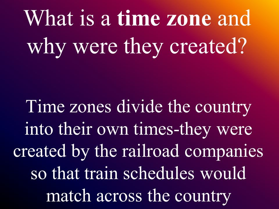 What is a time zone and why were they created