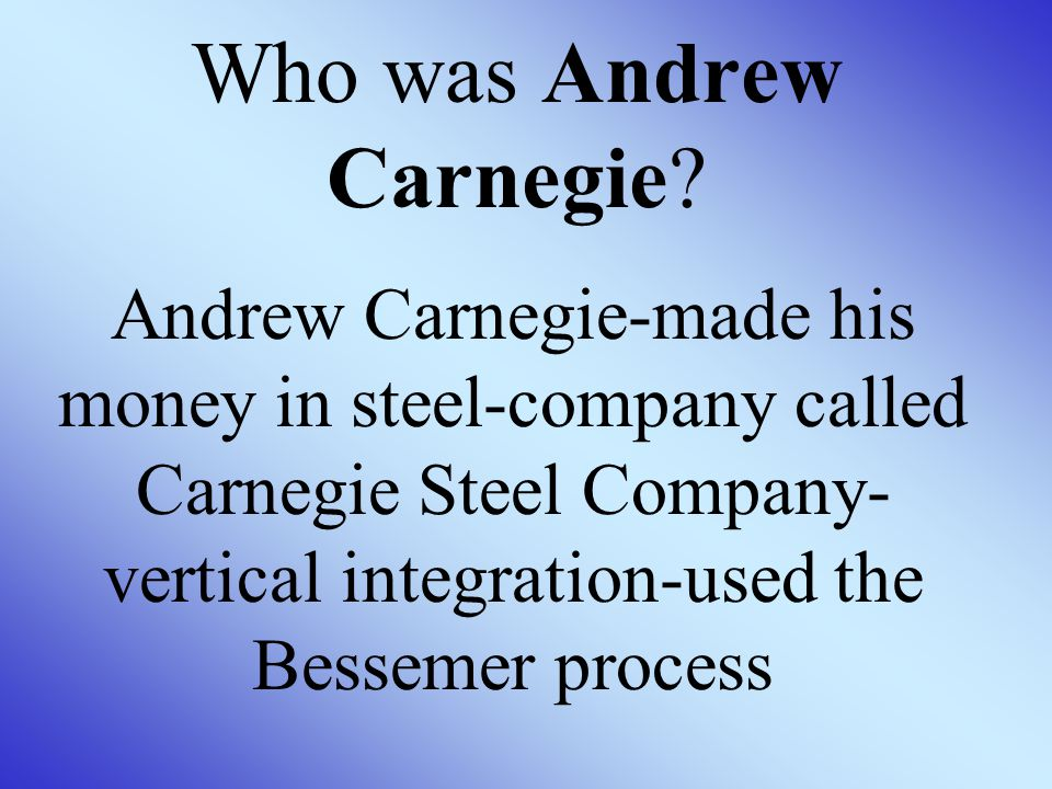 Who was Andrew Carnegie