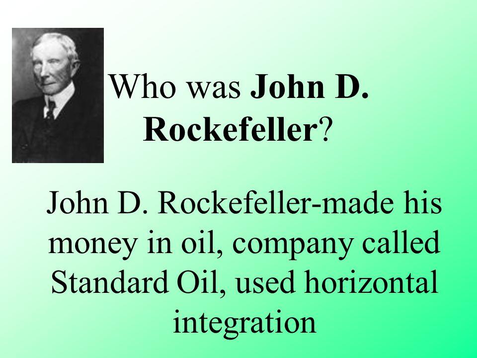 Who was John D. Rockefeller