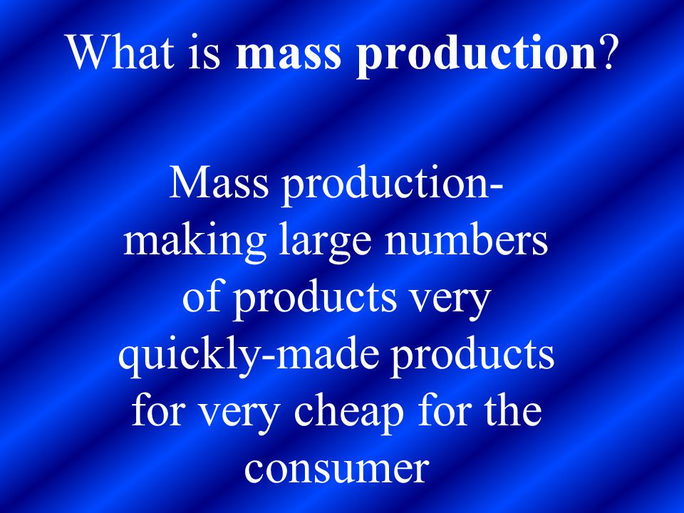 What is mass production