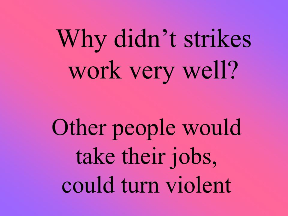 Why didn't strikes work very well