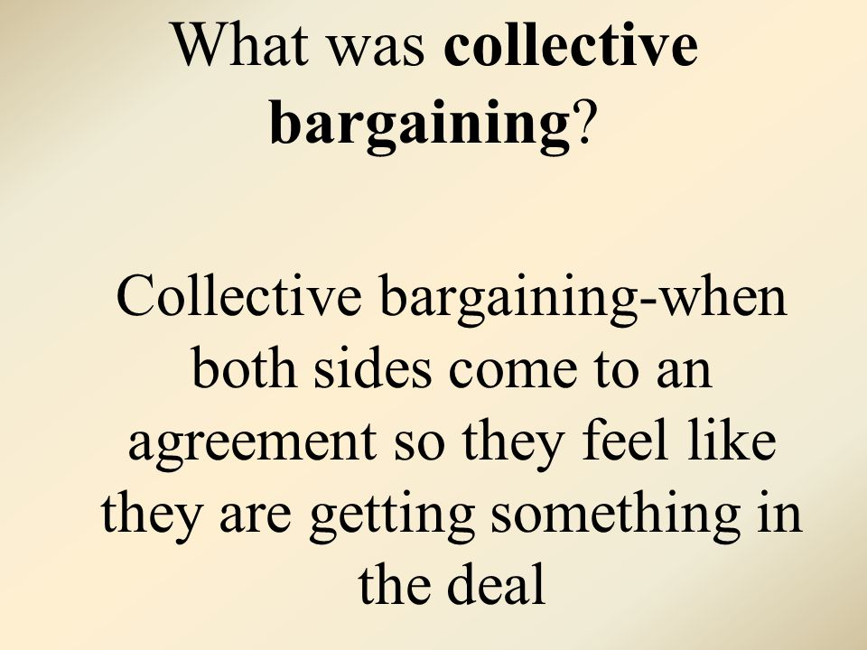 What was collective bargaining