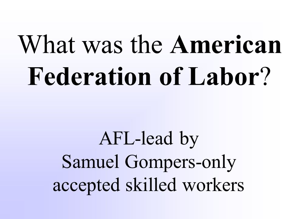 What was the American Federation of Labor