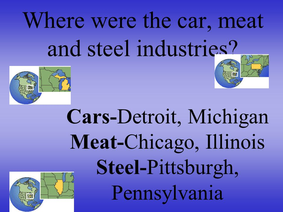 Where were the car, meat and steel industries