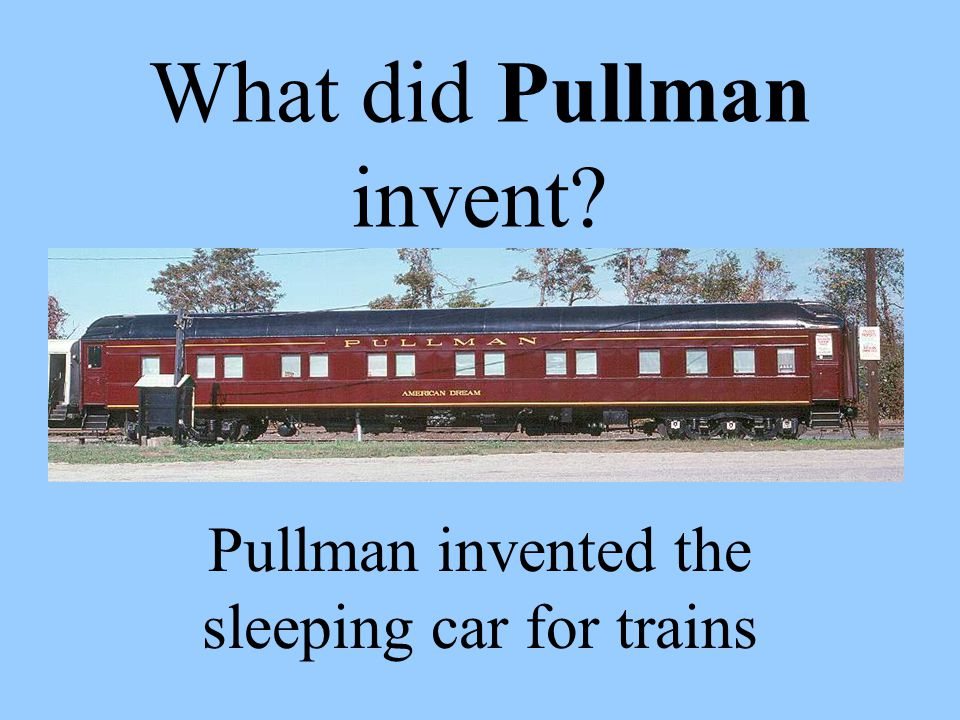 What did Pullman invent