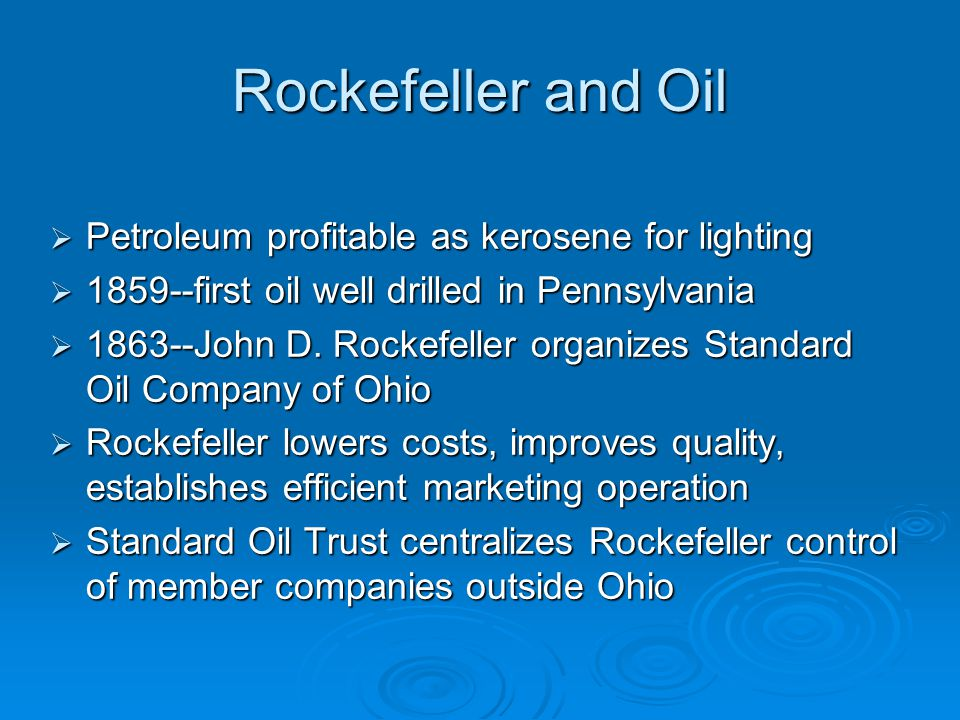 Rockefeller and Oil Petroleum profitable as kerosene for lighting