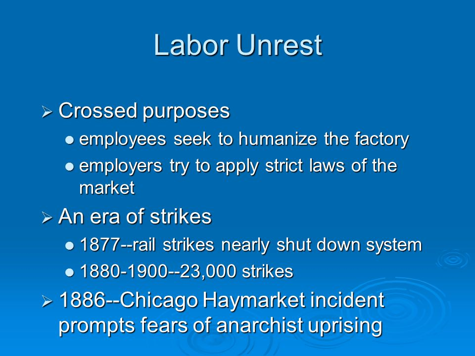 Labor Unrest Crossed purposes An era of strikes