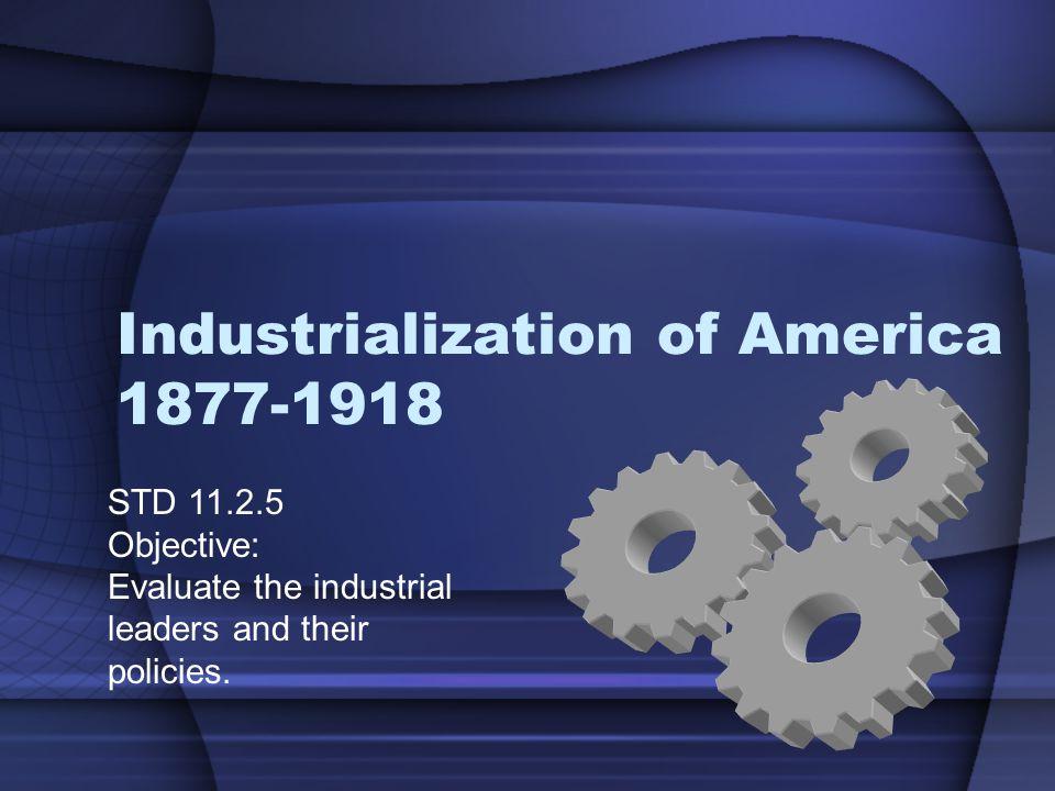 Industrialization of America 1877-1918