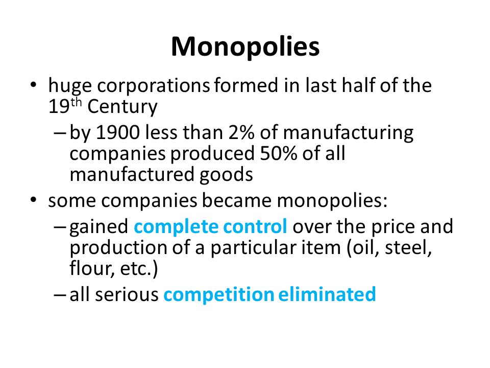Monopolies huge corporations formed in last half of the 19th Century