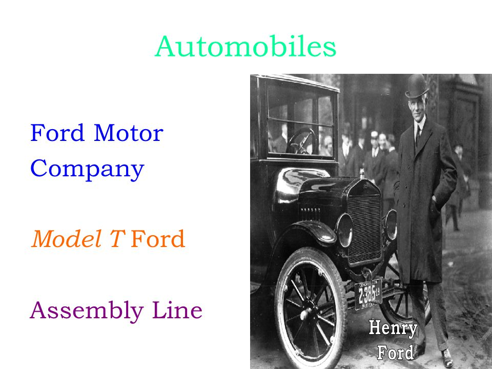 Automobiles Ford Motor Company Model T Ford Assembly Line Henry Ford