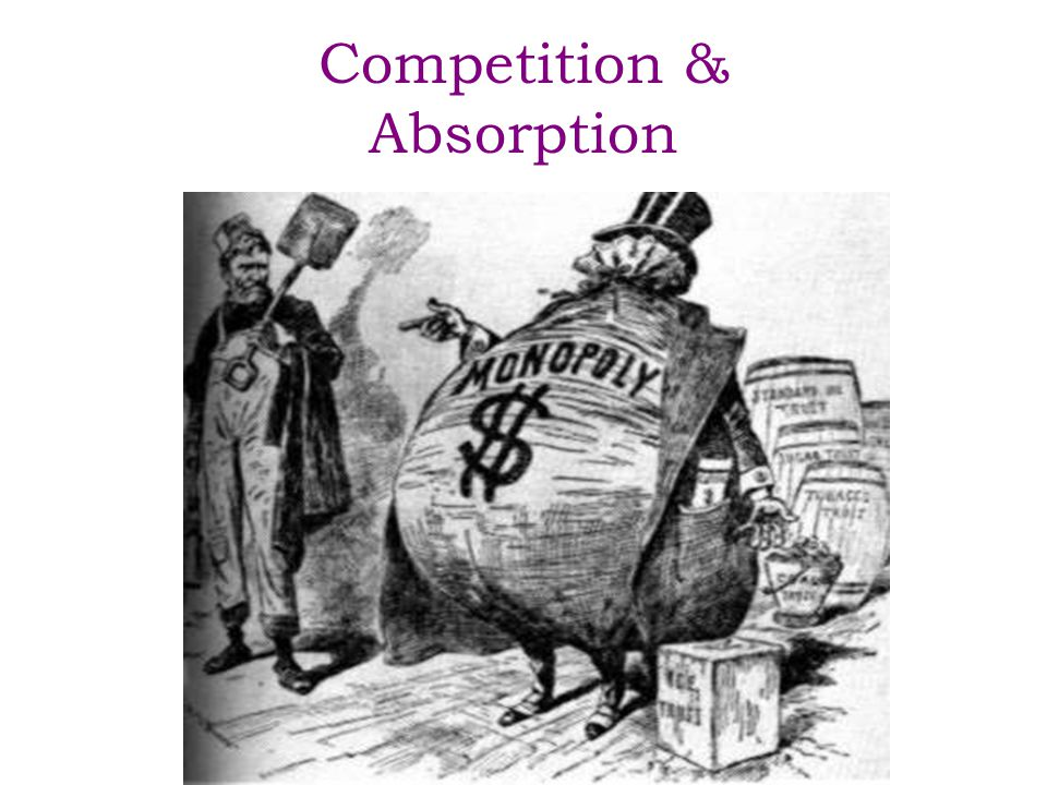 Competition & Absorption