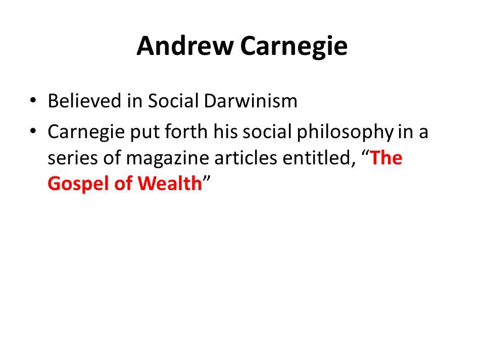 Andrew Carnegie Believed in Social Darwinism