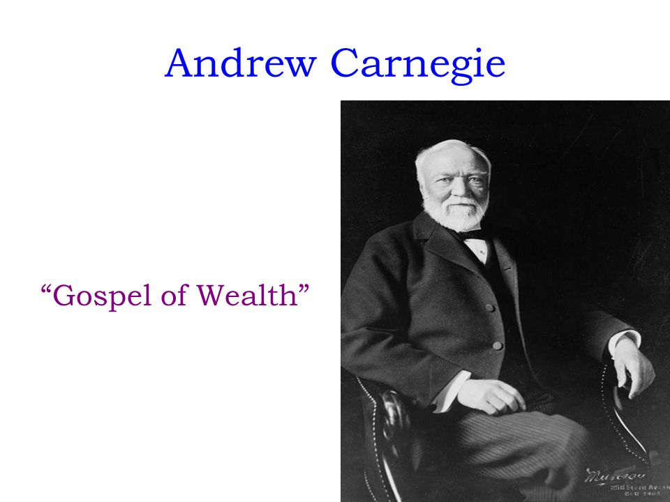 Andrew Carnegie Gospel of Wealth