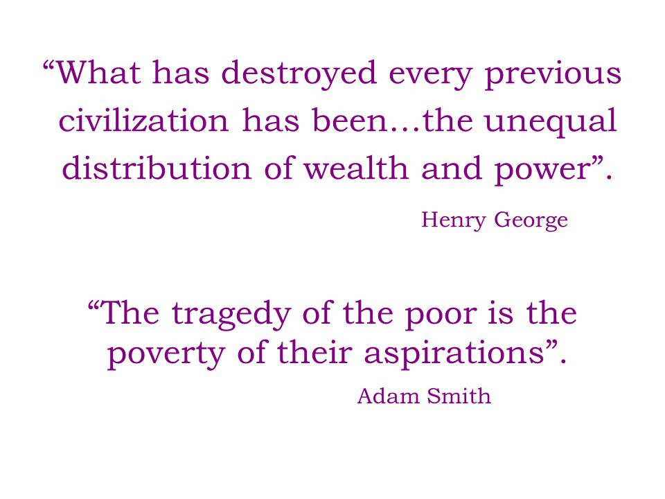 The tragedy of the poor is the poverty of their aspirations .