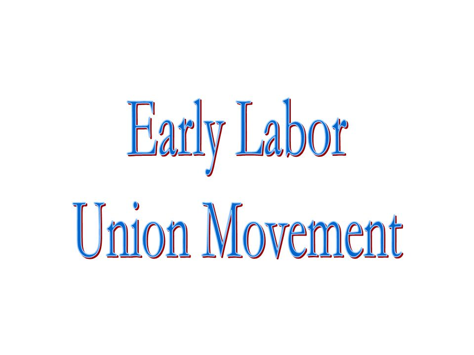 Early Labor Union Movement