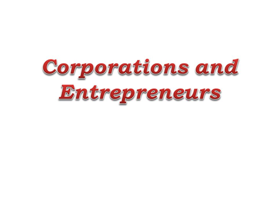 Corporations and Entrepreneurs