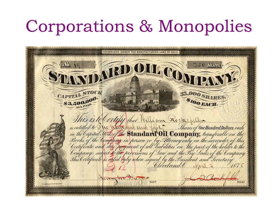 Corporations & Monopolies