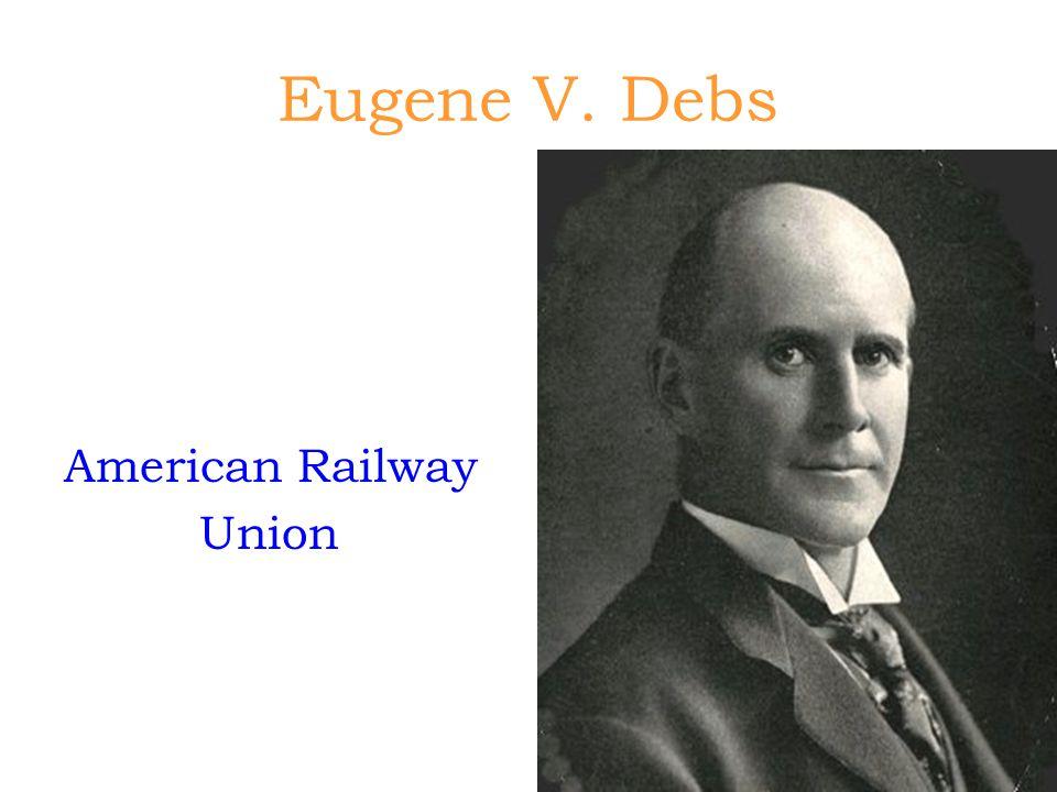 Eugene V. Debs American Railway Union