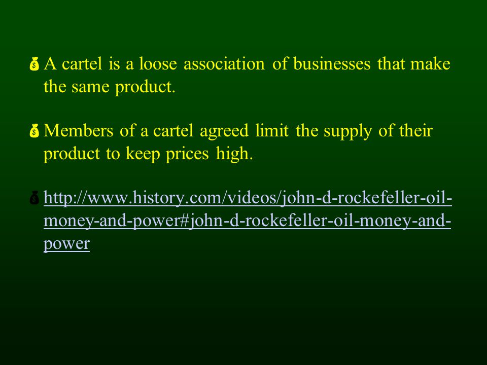 A cartel is a loose association of businesses that make the same product.