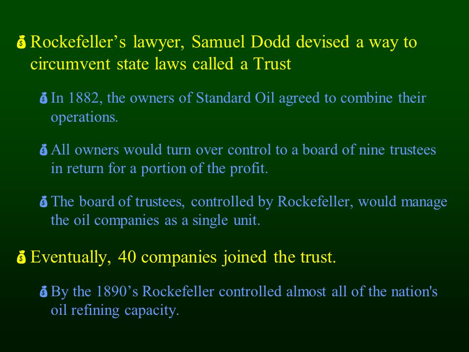 Eventually, 40 companies joined the trust.