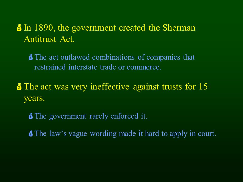 In 1890, the government created the Sherman Antitrust Act.