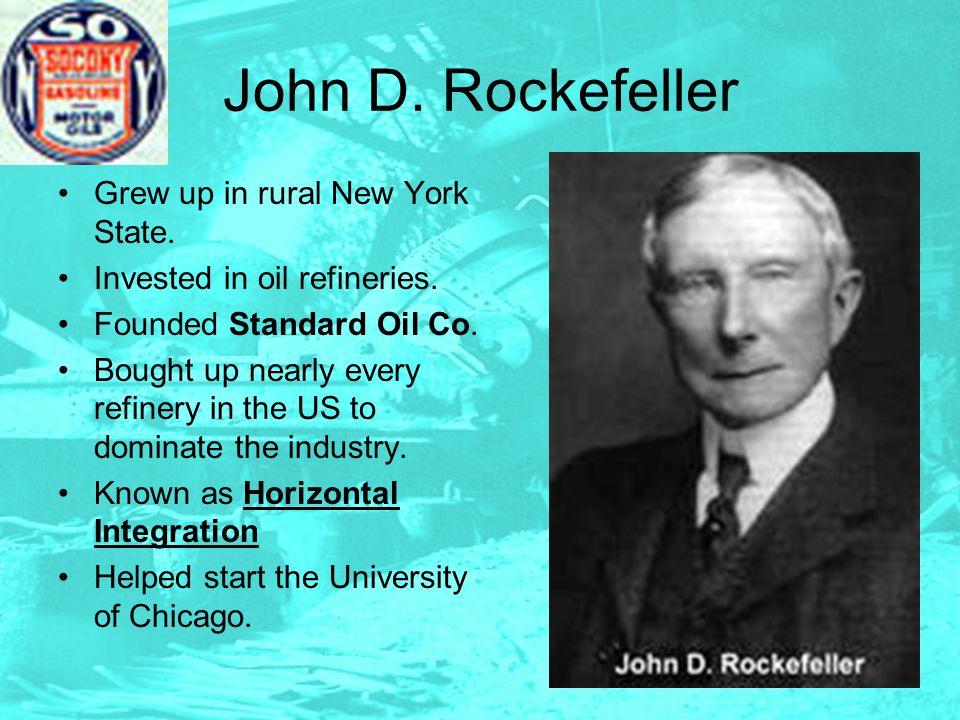 John D. Rockefeller Grew up in rural New York State.