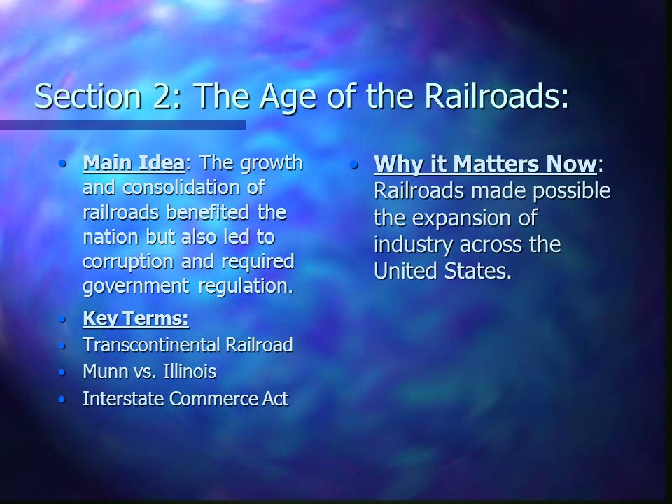 Section 2: The Age of the Railroads: