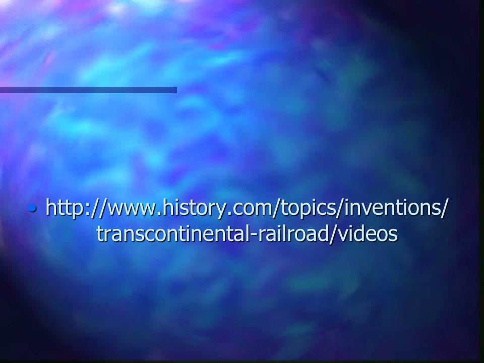 http://www.history.com/topics/inventions/transcontinental-railroad/videos