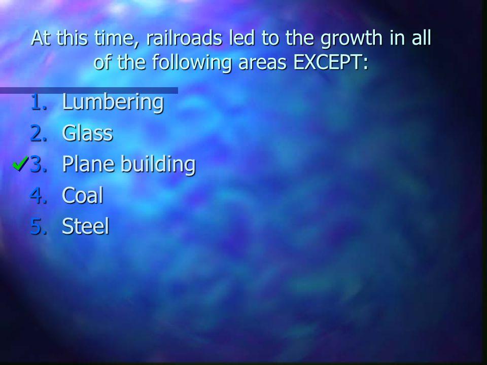 Lumbering Glass Plane building Coal Steel