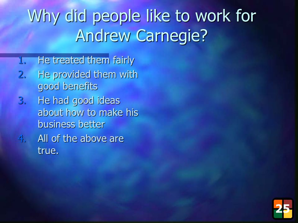 Why did people like to work for Andrew Carnegie