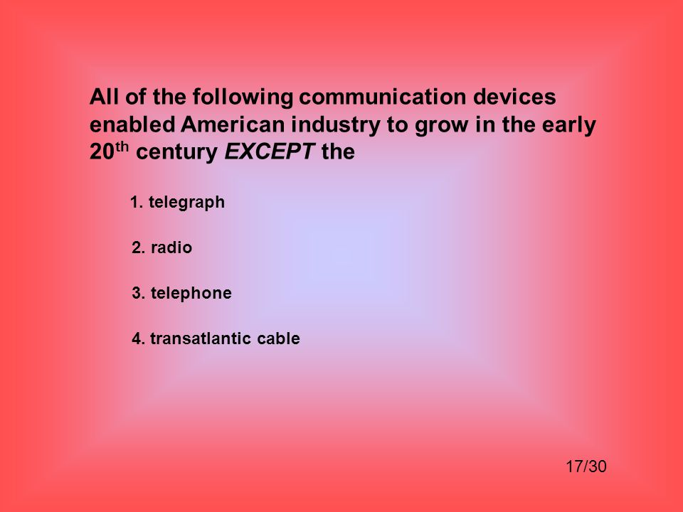 All of the following communication devices enabled American industry to grow in the early 20th century EXCEPT the