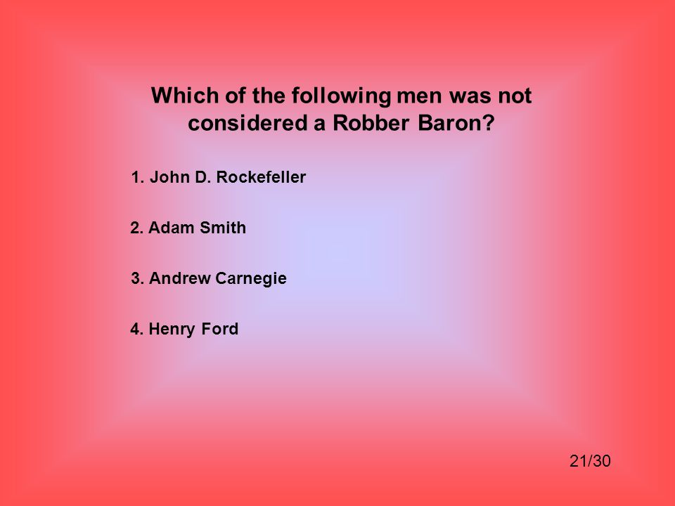 Which of the following men was not considered a Robber Baron