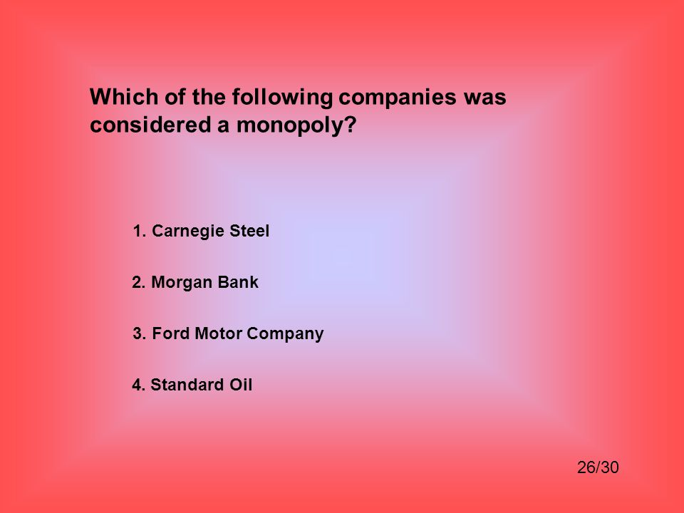 Which of the following companies was considered a monopoly