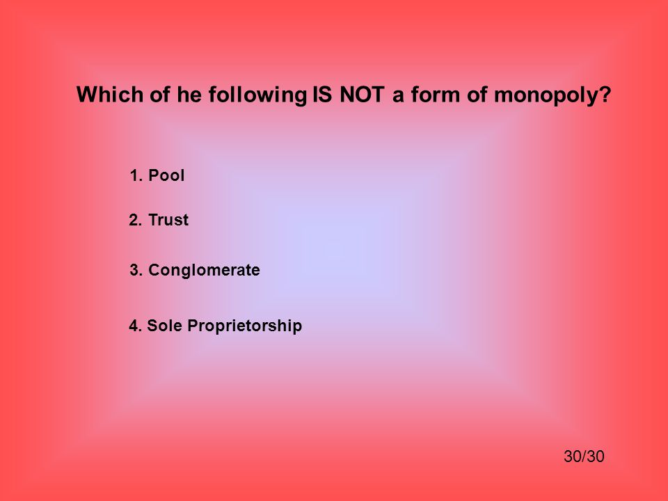Which of he following IS NOT a form of monopoly