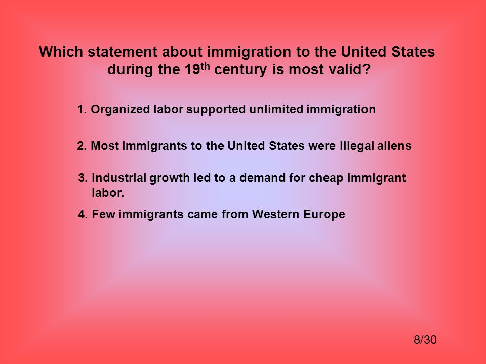 Which statement about immigration to the United States