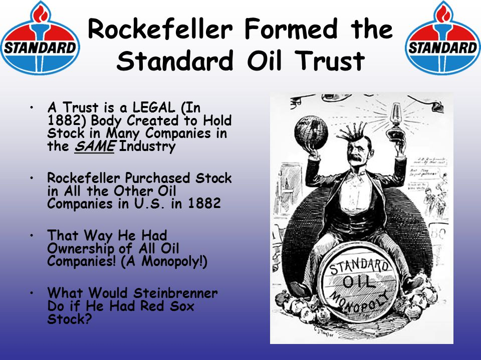 Rockefeller Formed the Standard Oil Trust