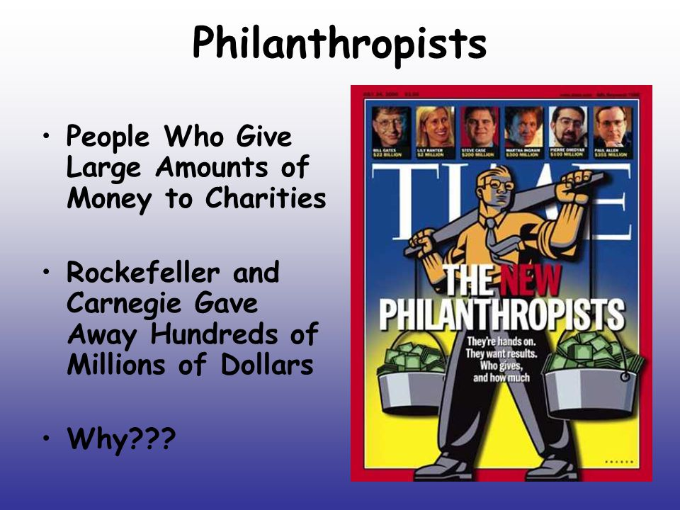 Philanthropists People Who Give Large Amounts of Money to Charities