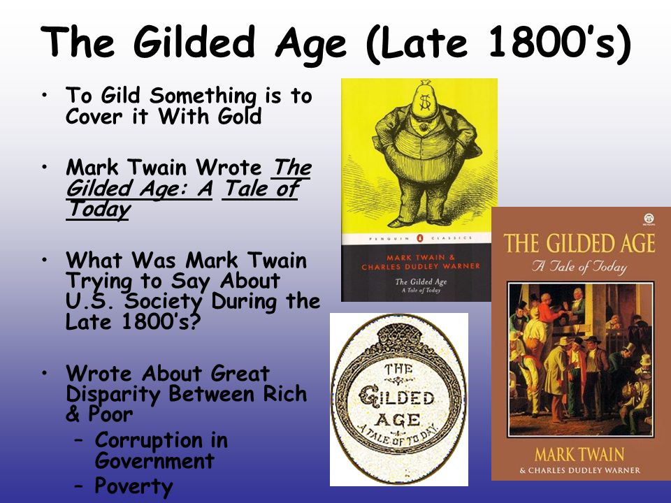 The Gilded Age (Late 1800's)