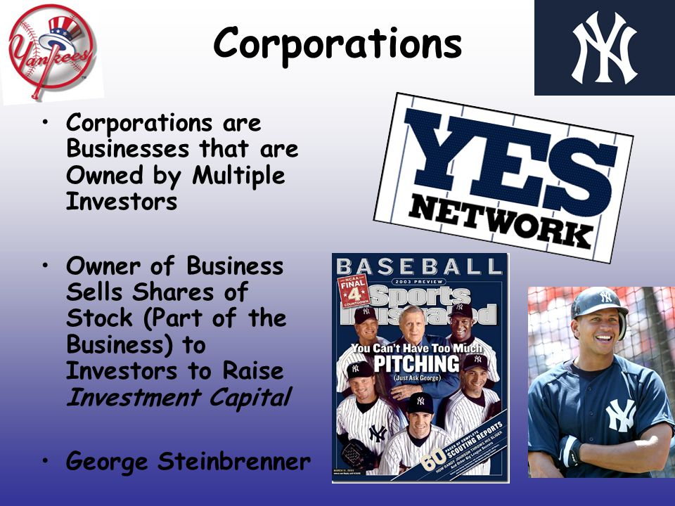 Corporations Corporations are Businesses that are Owned by Multiple Investors.