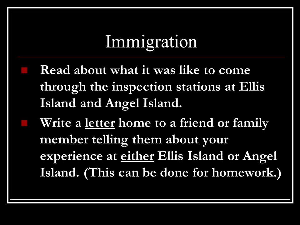 Immigration Read about what it was like to come through the inspection stations at Ellis Island and Angel Island.