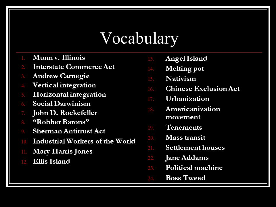 Vocabulary Munn v. Illinois Interstate Commerce Act Andrew Carnegie