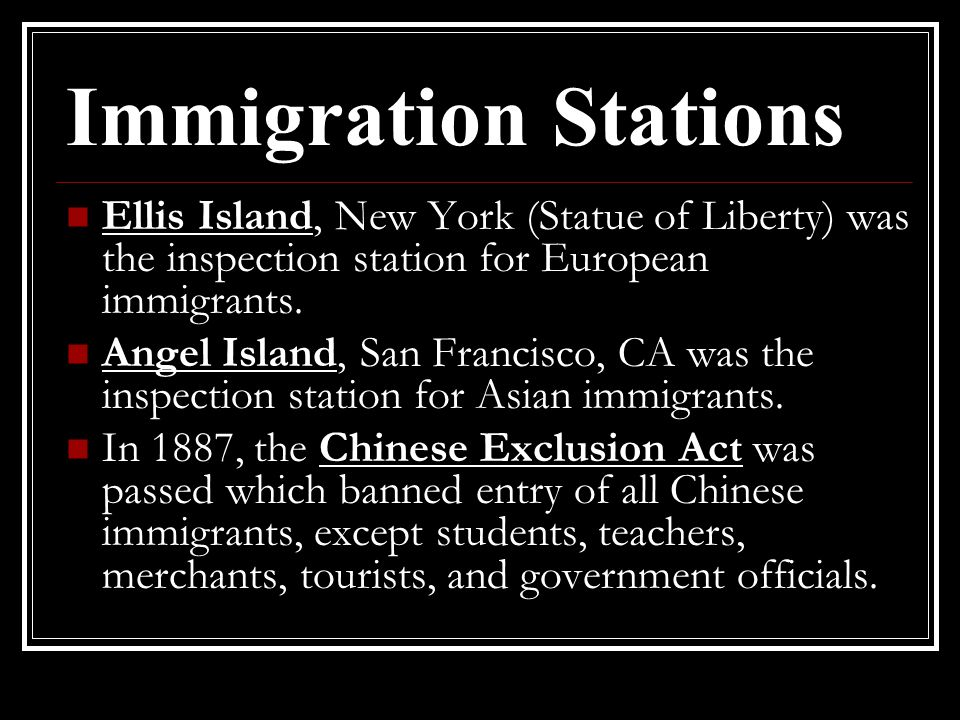 Immigration Stations Ellis Island, New York (Statue of Liberty) was the inspection station for European immigrants.