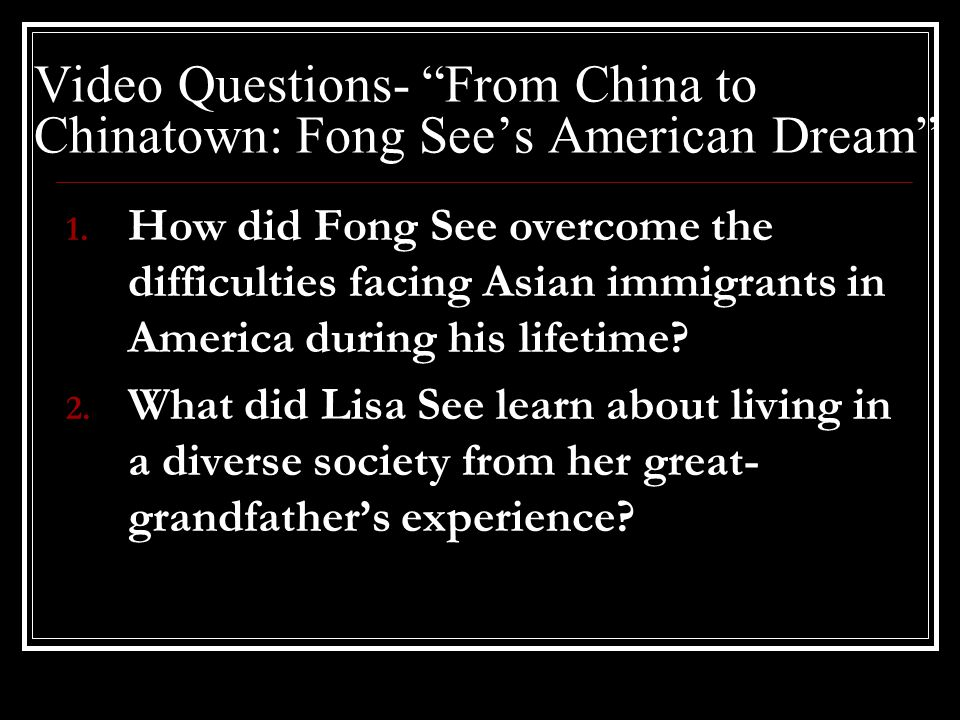 Video Questions- From China to Chinatown: Fong See's American Dream